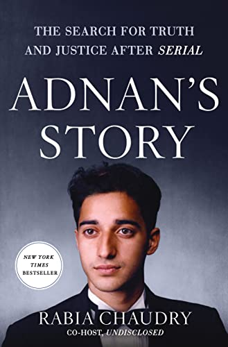 9781250087102: Adnan's Story: The Search for Truth and Justice After Serial