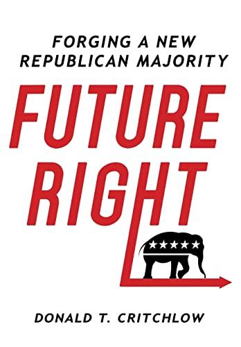 9781250087584: Future Right: Forging a New Republican Majority