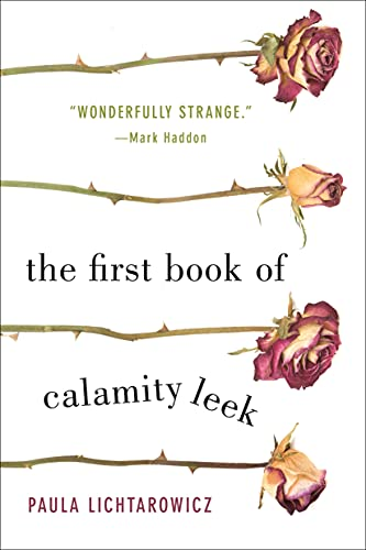 9781250087935: The First Book of Calamity Leek: A Novel