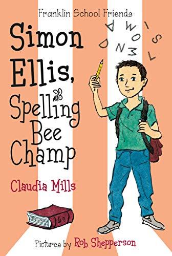 9781250088581: Simon Ellis, Spelling Bee Champ (Franklin School Friends)