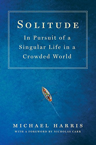 9781250088604: Solitude: In Pursuit of a Singular Life in a Crowded World