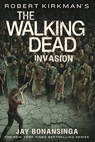 9781250089496: Robert Kirkman's The Walking Dead: Invasion (The Walking Dead Series)