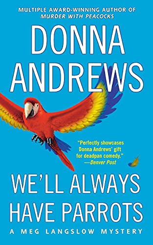 9781250089519: We'll Always Have Parrots (Meg Langslow Mysteries)