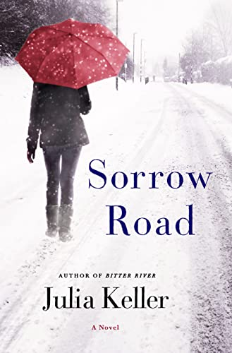 Sorrow Road: A Novel (Bell Elkins Novels): Keller, Julia