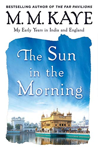 9781250089892: Sun in the Morning: My Early Years in India and England (Us)