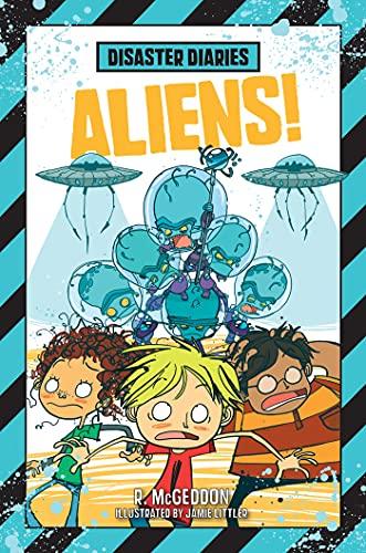 Disaster Diaries: Aliens!: R. McGeddon