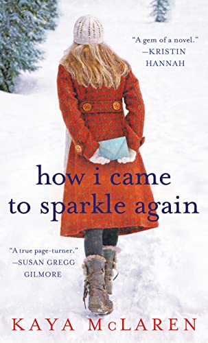 9781250091703: How I Came to Sparkle Again: A Novel