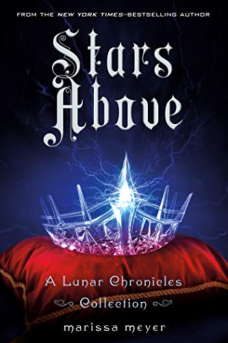 9781250091840: Stars Above: A Lunar Chronicles Collection (The Lunar Chronicles)