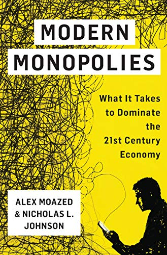 9781250091895: Modern Monopolies: What It Takes to Dominate the 21st Century Economy