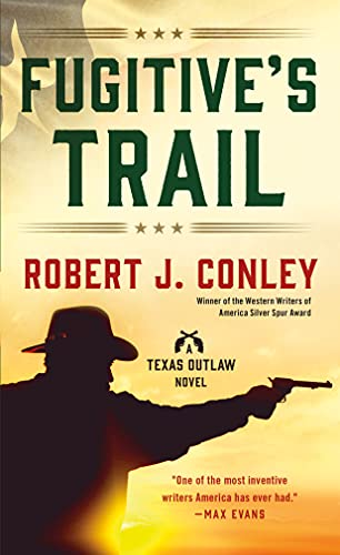9781250091963: Fugitive's Trail: A Texas Outlaw Novel (Texas Outlaws Series)