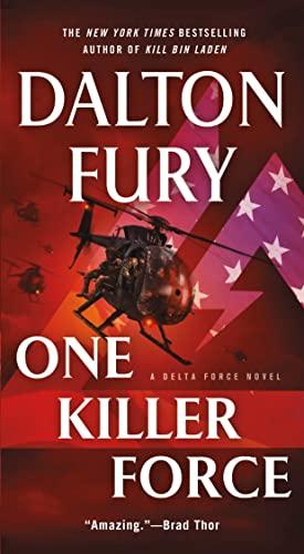 9781250091987: One Killer Force: A Delta Force Novel