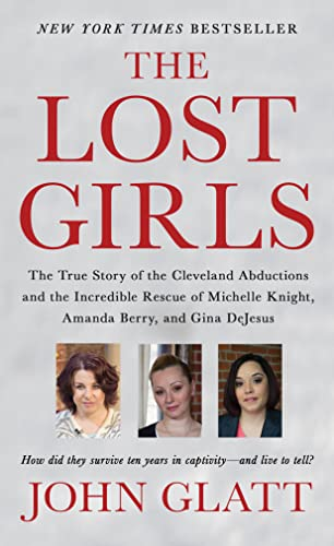 9781250092113: The Lost Girls: The True Story of the Cleveland Abductions and the Incredible Rescue of Michelle Knight, Amanda Berry, and Gina DeJesus