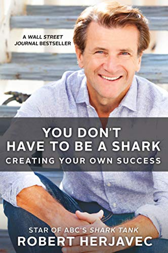 9781250092236: You Don't Have to Be a Shark: Creating Your Own Success