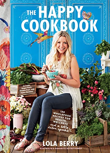 9781250092274: The Happy Cookbook: 130 Wholefood Recipes for Health, Wellness, and a Little Extra Sparkle