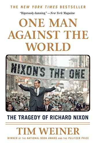 9781250092328: One Man Against the World: The Tragedy of Richard Nixon
