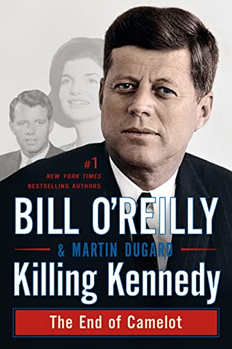 9781250092335: Killing Kennedy: The End of Camelot (Bill O'Reilly's Killing Series)