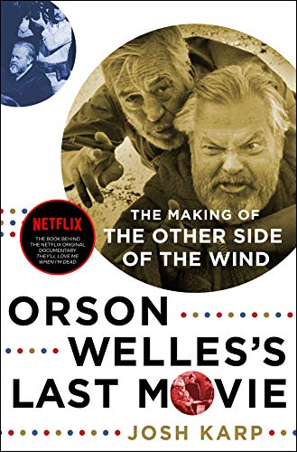 9781250092342: Orson Welles's Last Movie: The Making of The Other Side of the Wind