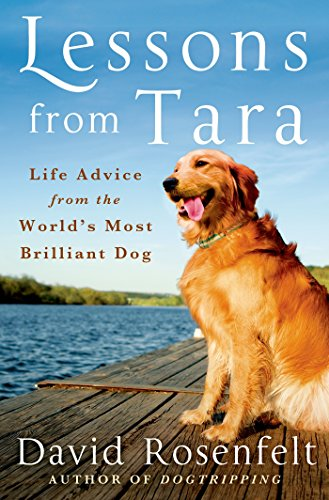 Lessons from Tara: Life Advice from the World's Most Brilliant Dog: Rosenfelt, David