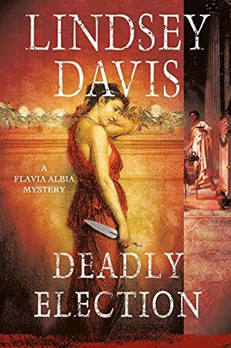9781250092434: Deadly Election: A Flavia Albia Mystery (Flavia Albia Series)