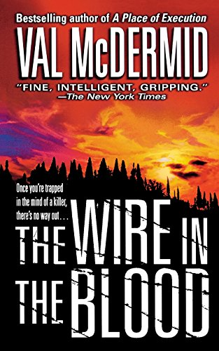 9781250092960: THE WIRE IN THE BLOOD