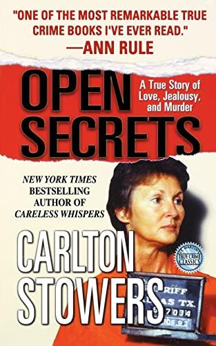 9781250093134: Open Secrets: A True Story of Love, Jealousy, and Murder (True Crime Classics)