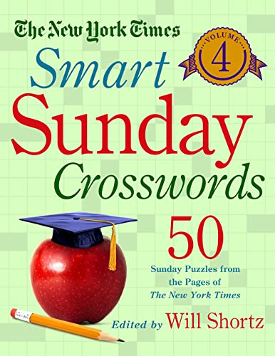 9781250093714: The New York Times Smart Sunday Crosswords Volume 4: 50 Sunday Puzzles from the Pages of The New York Times