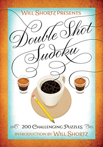 9781250093776: Will Shortz Presents Double Shot Sudoku: 200 Challenging Puzzles