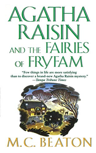 9781250094001: Agatha Raisin and the Fairies of Fryfam: An Agatha Raisin Mystery (Agatha Raisin Mysteries)