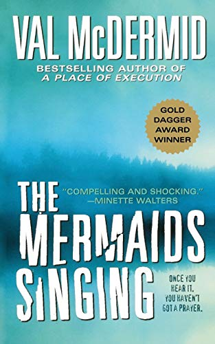9781250094032: The Mermaids Singing (Dr. Tony Hill & Carol Jordan Mysteries)