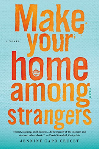 9781250094551: Make Your Home Among Strangers: A Novel