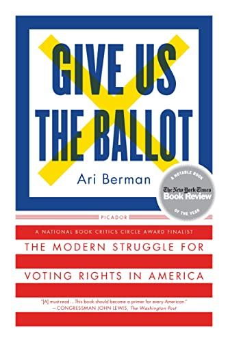9781250094728: Give Us the Ballot: The Modern Struggle for Voting Rights in America
