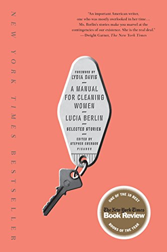 A Manual for Cleaning Women : Selected: Lucia Berlin