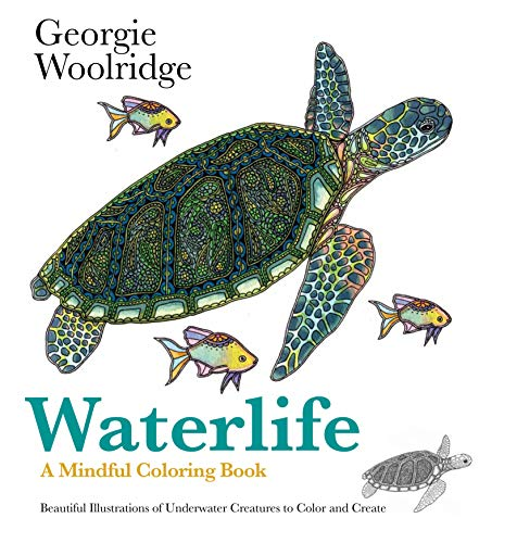Waterlife: A Mindful Coloring Book Containing Astounding Illustrations from Beneath the Waves: ...