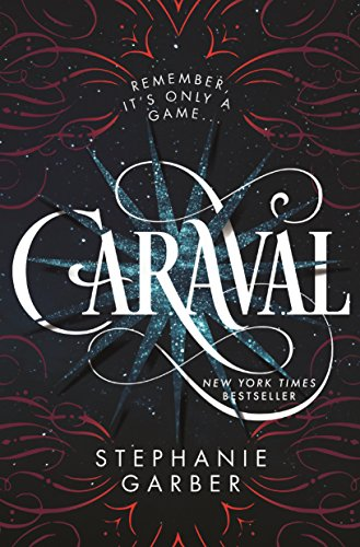 Cover of the book, Caraval (Caraval, #1).