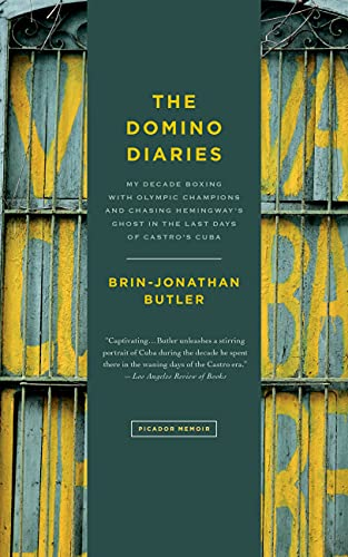 9781250095794: The Domino Diaries: My Decade Boxing with Olympic Champions and Chasing Hemingway's Ghost in the Last Days of Castro's Cuba