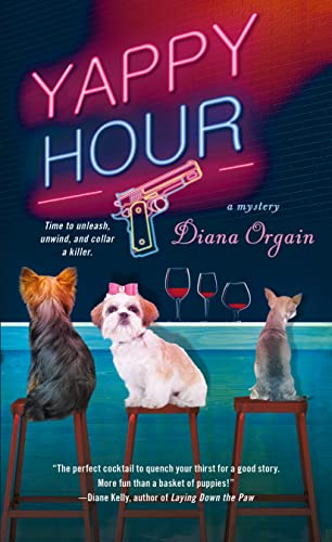 Yappy Hour: A Mystery: Orgain, Diana