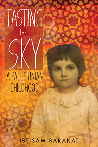 Tasting the Sky: A Palestinian Childhood: Ibtisam Barakat