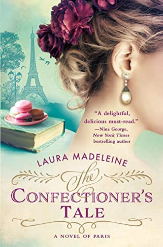 9781250100542: The Confectioner's Tale: A Novel of Paris