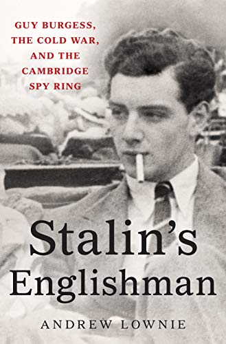 9781250100993: Stalin's Englishman: Guy Burgess, the Cold War, and the Cambridge Spy Ring