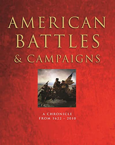 9781250101143: American Battles & Campaigns: A Chronicle from 1622-2010