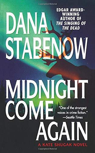 9781250101976: Midnight Come Again (Kate Shugak Novels)