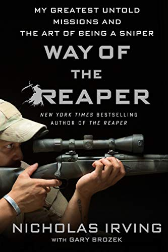 9781250102584: Way of the Reaper: My Greatest Untold Missions and the Art of Being a Sniper