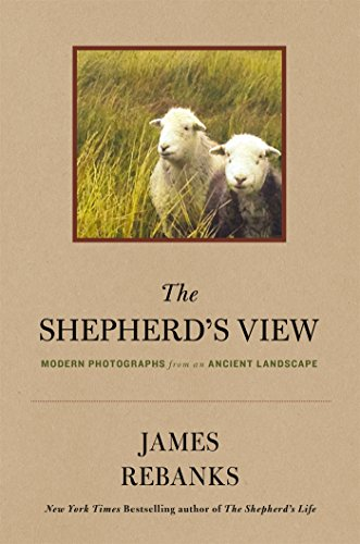 9781250103369: The Shepherd's View: Modern Photographs from an Ancient Landscape