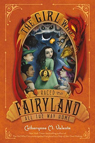 9781250104014: The Girl Who Raced Fairyland All the Way Home