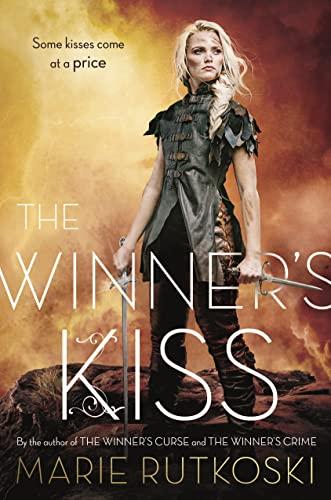 9781250104434: The Winner's Kiss (The Winner's Trilogy)