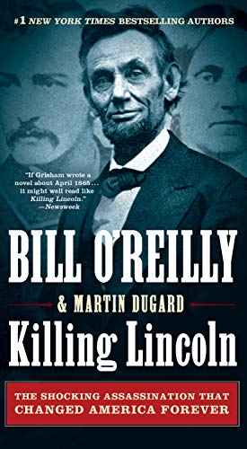 9781250105219: Killing Lincoln: The Shocking Assassination that Changed America Forever (Bill O'Reilly's Killing Series)