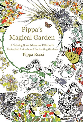 9781250105370: Pippa's Magical Garden: A Coloring Book Adventure Filled with Fantastical Animals and Enchanting Gardens
