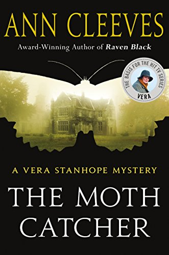 9781250105424: The Moth Catcher: A Vera Stanhope Mystery
