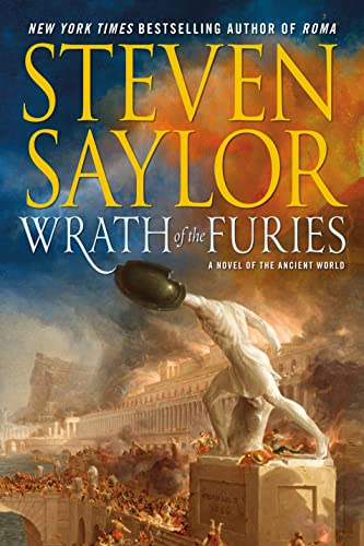 Wrath of the Furies: A Novel of the Ancient World (Novels of Ancient Rome): Steven Saylor