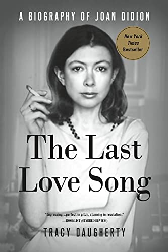 9781250105943: The Last Love Song: A Biography of Joan Didion